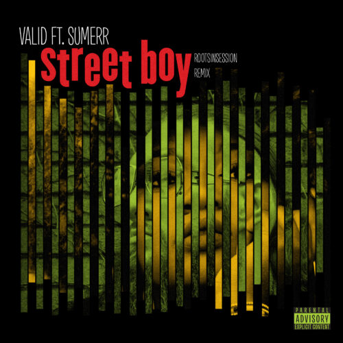 """STREET BOY"" – VALID FEAT. SUMERR (ROOTSINSESSION REMIX)"