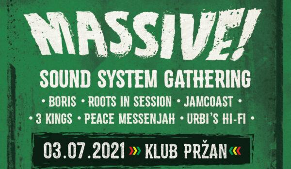 Kdo bi vstopnici za Massive! Sound System Gathering?