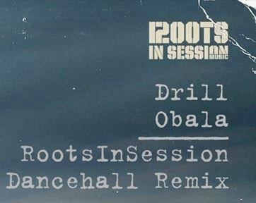 """RootsInSession x Drill – """"Obala"""" (remiks)"""