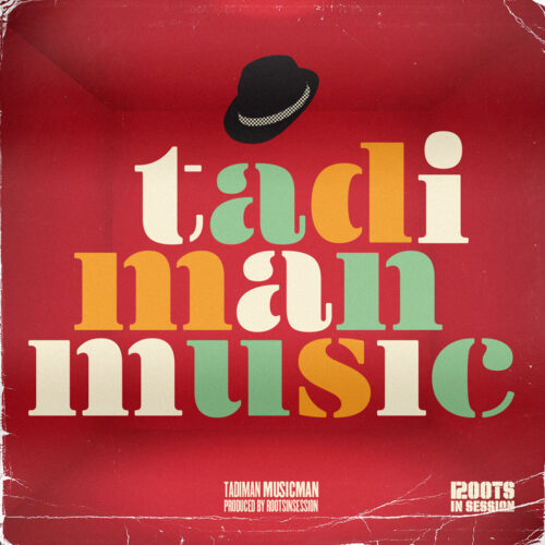 Roots in Session & Tadiman – Musicman