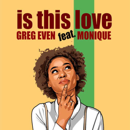Greg Even – Is This Love (Feat. Monique)